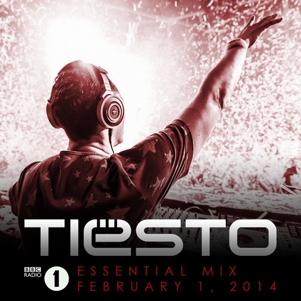 Tiesto 2014-02-01 Essential Mix (BBC Radio 1)