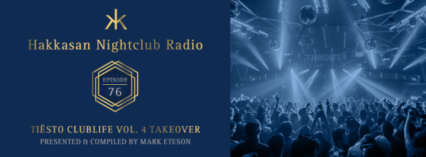 Tiesto 2015-06-21 Hakkasan Night Club Radio 76 Club Life Vol.4 Takeover