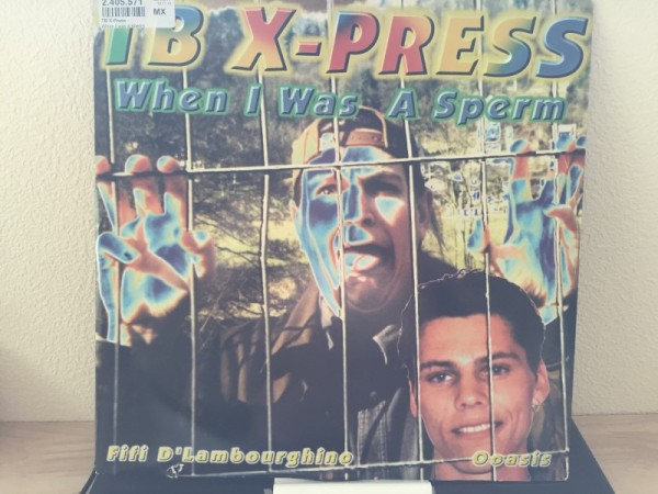 TB X-Press - When I Was A Sperm (Bonzai Jumps) (Vinyl) 1996 (1)