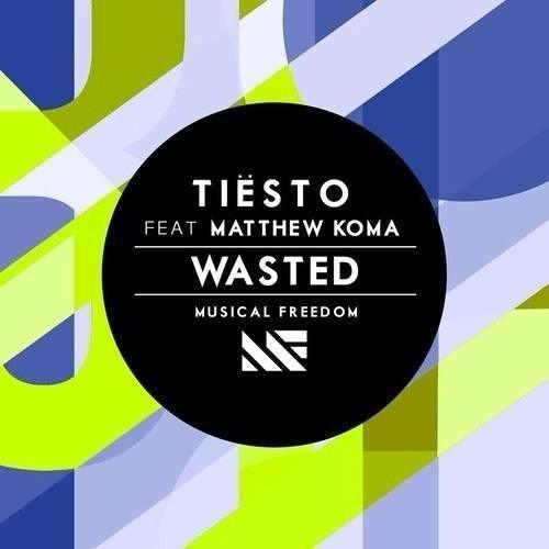 Tiesto feat. Matthew Koma - Wasted (WEB) (2014)