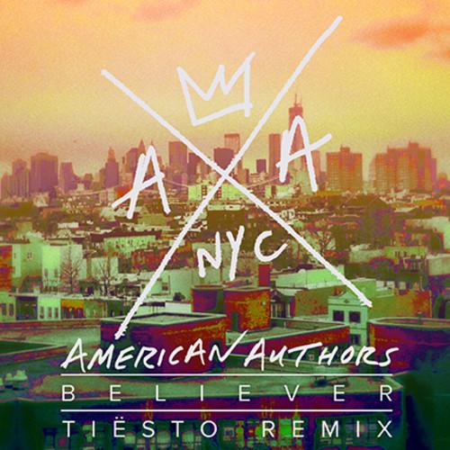 American Authors - Believer (Tiesto Remix) (WEB) (2014)