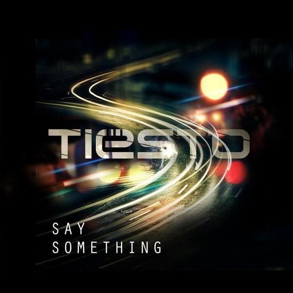 Tiesto - Say Something (Original Mix) (WEB) (2014)