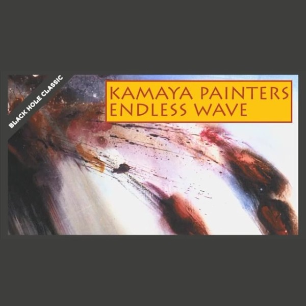 Kamaya Painters - Endless Wave (1999)