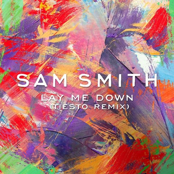 Sam Smith - Lay Me Down (Tiesto Remix) (WEB) (2015)