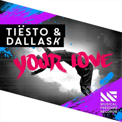 Tiesto & DallasK - Your Love (WEB) (2016)