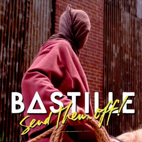bastille-send-them-off-tiesto-remix-web-2016